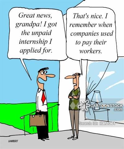 'Great news grandpa!  I got the unpaid internship I applied for.'